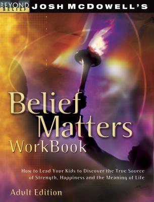Belief Matters Workbook - McDowell, Josh