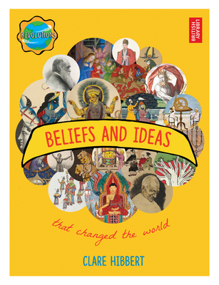 Beliefs and Ideas That Changed the World - Hibbert, Clare