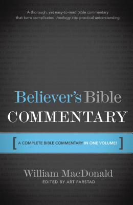 Believer's Bible Commentary - MacDonald, William, and Farstad, Arthur L (Editor)