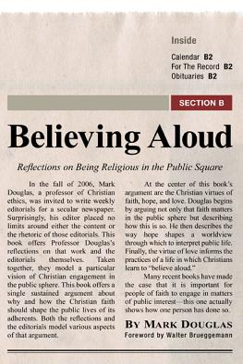 Believing Aloud - Douglas, Mark, and Brueggemann, Walter (Foreword by)