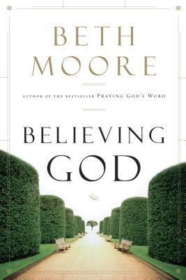 Believing God - Moore, Beth