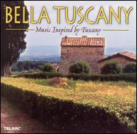 Bella Tuscany: Music Inspired by Tuscany - Angel Romero (guitar); Empire Brass; Fernando de la Mora (tenor); Paul Patterson (mandolin); Yolanda Kondonassis (harp);...