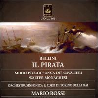 Bellini: Il Pirata - Anna de Cavalieri (vocals); Mirto Picchi (vocals); Miti Truccato Pace (vocals); Odoardo Spataro (vocals);...