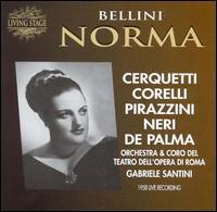 Bellini: Norma - Anita Cerquetti (soprano); Franco Corelli (tenor); Giulio Neri (vocals); Miriam Pirazzini (vocals);...