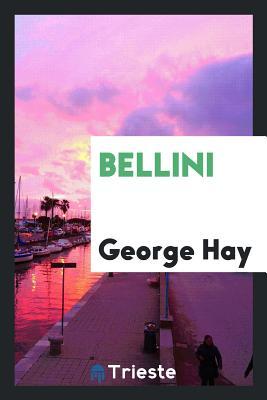 Bellini - Hay, George