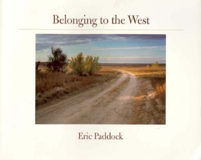 Belonging to the West - Paddock, Eric
