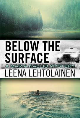 Below the Surface - Lehtolainen, Leena, and Witesman, Owen F (Translated by)