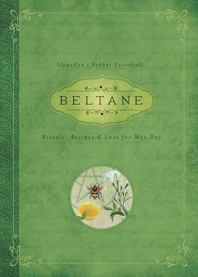 Beltane: Rituals, Recipes & Lore for May Day - Marquis, Melanie, and Llewellyn
