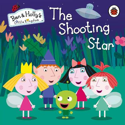 Ben and Holly's Little Kingdom: The Shooting Star Board Book -