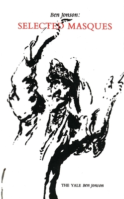 Ben Jonson: Selected Masques - Orgel, Stephen, Dr. (Editor), and Jonson, Ben
