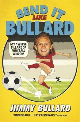 Bend it Like Bullard - Bullard, Jimmy