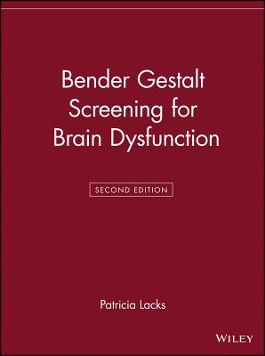 Bender Gestalt Screening for Brain Dysfunction - Lacks, Patricia