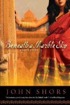 Beneath a Marble Sky: A Love Story - Shors, John