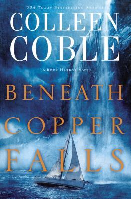 Beneath Copper Falls - Coble, Colleen
