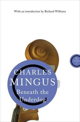 Beneath The Underdog - Mingus, Charles, and Williams, Richard (Introduction by)