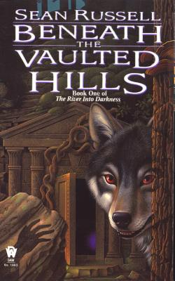 Beneath the Vaulted Hills - Russell, Sean