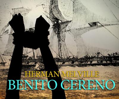 Benito Cereno - Melville, Herman, and Cross, Pete (Narrator)