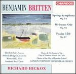 Benjamin Britten: Spring Symphony; Welcome Ode; Psalm 150