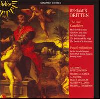 Benjamin Britten: The Five Canticles; Purcell: Realizations - Alan Opie (baritone); Anthony Rolfe Johnson (tenor); Michael Chance (counter tenor); Michael Thompson (horn);...