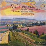 Benjamin Dale: Piano Sonata; Prunella; Night Fancies; Bowen: Miniature Suite