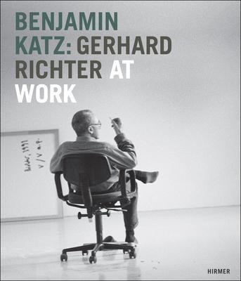 Benjamin Katz: Gerhard Richter at Work - Wiegand, Wilfried, and Von Wiese, Stephan, and Moorhouse, Paul, Mr.