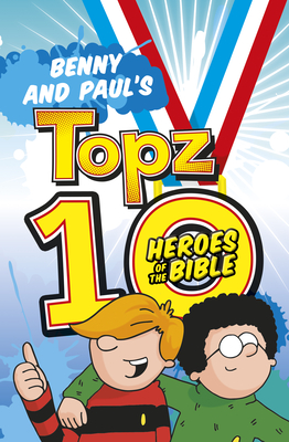 Benny and Paul's Topz 10 Heroes of the Bible - Tewkesbury, Alexa
