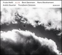 Bent Sorensen, Hans Abrahamsen: Air - Works for Accordion - Arditti Quartet; Frode Haltli (accordion); Trondheim Soloists (TrondheimSolistene)