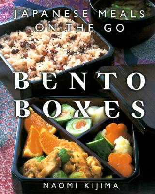 Bento Boxes: Japanese Meals on the Go - Kijima, Naomi