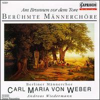 """Ber�hmte M�nnerch�re - Berlin Men's Choir """"Carl Maria von Weber"""" (choir, chorus)"""