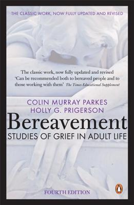 Bereavement: Studies of Grief in Adult Life - Parkes, Colin Murray