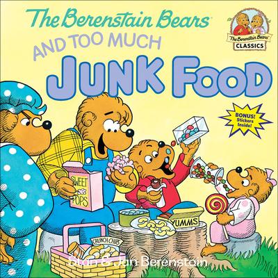 Berenstain Bears and Too Much Junk Food - Berenstain, Stan And Jan Berenstain