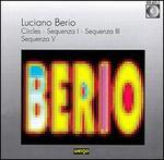 Berio: Circles; Sequenzas 1, 3 & 5