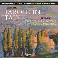 Berlioz: Harold in Italy; Weber: Aufforderung zum Tanz; Andante und Rondo Ungarese - Lawrence Power (viola); Bergen Philharmonic Orchestra; Andrew Manze (conductor)