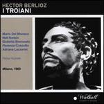 Berlioz: I Troiani