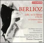 Berlioz: Lélio, ou Le Retour à la vie; Le Carnaval romain; Hélène