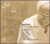Berlioz: L'enfance du Christ - Karen Cargill (mezzo-soprano); Matthew Rose (bass); Peter Rose (bass); William Dazeley (baritone); Yann Beuron;...