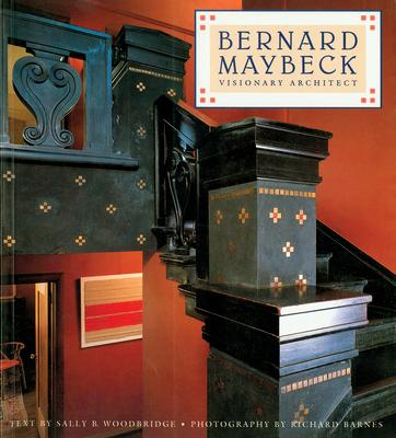 Bernard Maybeck: Visionary Architect - Woodbridge, Sally B, and Barnes, Richard (Photographer)