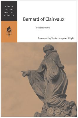 Bernard of Clairvaux: Selected Works - Bernard of Clairvaux