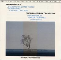 Bernard Rands: Le Tambourin, Suites 1 and 2; Ceremonial 3; Canti dell'Eclisse - Thomas Paul (bass); Philadelphia Orchestra