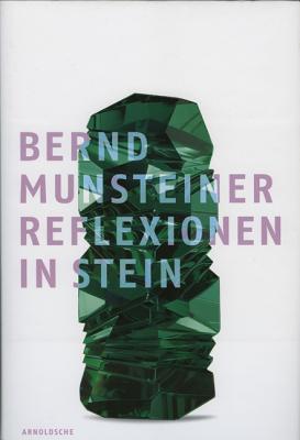 Bernd Munsteiner: Reflection in Stone - Linderman, Wilhelm