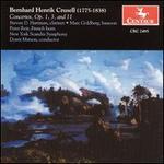 Bernhard Henrik Crusell: Concertos Opp. 1, 3 and 11