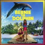 Bernie the Dolphin [Original Motion Picture Soundtrack]