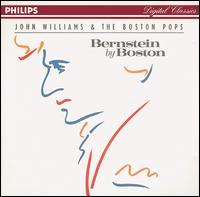 Bernstein by Boston - Boston Pops Orchestra; John Williams (conductor)