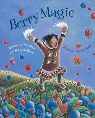 Berry Magic - Sloat, Teri, and Huffmon, Betty