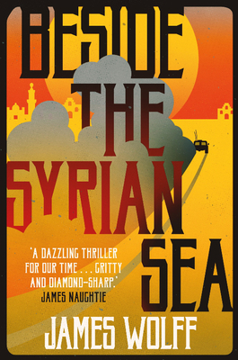 Beside the Syrian Sea - Wolff, James