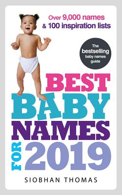 Best Baby Names for 2019: Over 9,000 names and 100 inspiration lists - Thomas, Siobhan