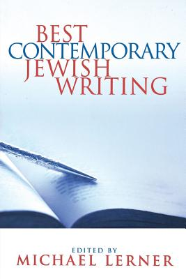 Best Contemporary Jewish Writing - Lerner, Michael, PH.D. (Editor)