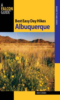 Best Easy Day Hikes Albuquerque - Grubbs, Bruce