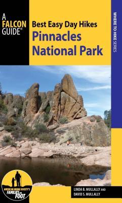 Best Easy Day Hikes Pinnacles National Park - Mullally, Linda, and Mullally, David