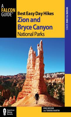 Best Easy Day Hikes Zion and Bryce Canyon National Parks - Molvar, Erik